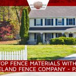 The Top Fence Materials Loveland