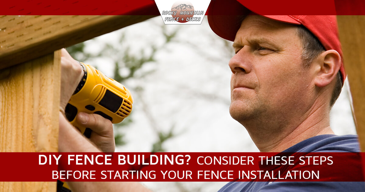 Diy Fence Building Consider These Steps Before Starting